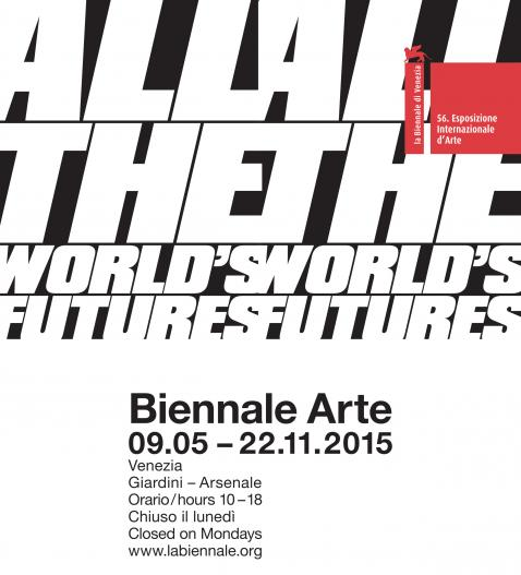56° ESPOSIZIONE INTERNAZIONALE D'ARTE - All the World's Futures